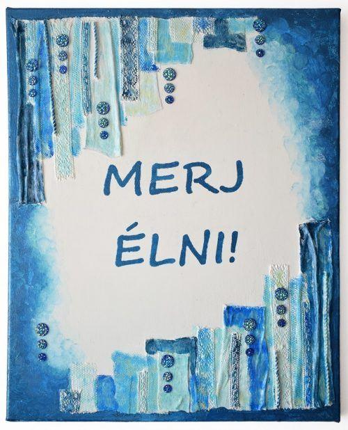 Merj élni/Dare to live